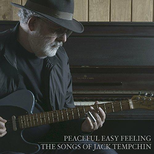 Songs Jack (Peaceful Easy Feeling - the Songs of Jack Tempchin)