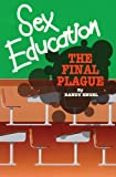 Sex Education: The Final Plague