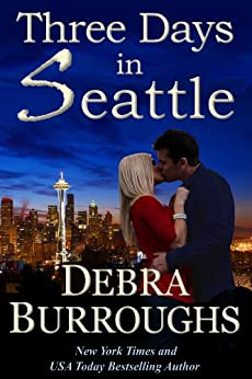 Three Days in Seattle, a Novel of Romance and Suspense by [Burroughs, Debra]