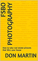 FSBO PHOTOGRAPHY: How to take real estate pictures that SELL your house (DIY Real Estate Series)