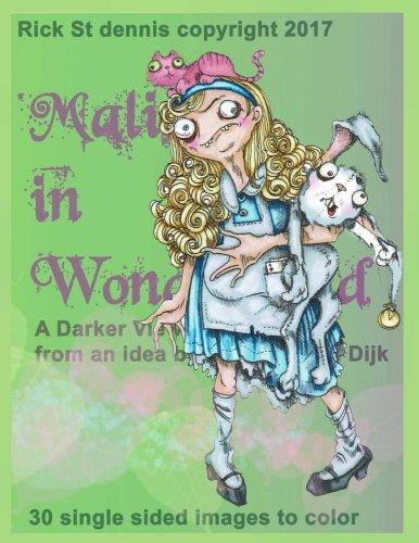 Monique Van (Malice in Wonderland-a darker view of ALICE: from an idea by Monique Van Dijk)