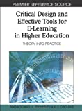 Critical Design and Effective Tools for E-Learning in Higher Education, Jen Harvey, 1615208798