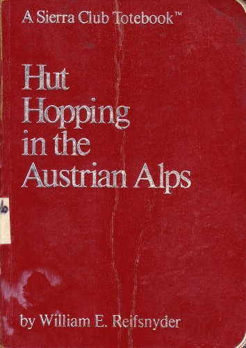Sierra Club: Hut Hopping in the Austrian Alps (A Sierra Club totebook)