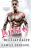 La proie du milliardaire: Une Romance de Milliardaire Bad Boy