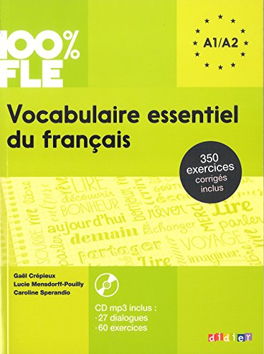 100% FLE Vocabulaire essentiel du francais A1 / A2 CD MP3 inclus (French Edition)