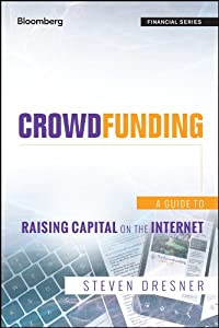 Crowdfunding: A Guide to Raising Capital on the Internet (Bloomberg Financial) from Wiley