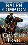 Convict Trail, Ralph Compton and Joseph A. West, 0451225619