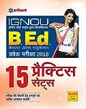 15 Practice Sets IGNOU B.Ed. Pravesh Pariksha 2018