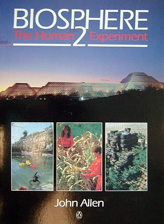 Biosphere 2: The Human Experiment