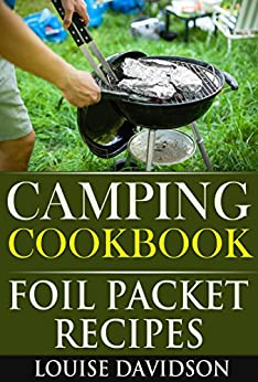 Camping Cookbook: Foil Packet Recipes by [Davidson, Louise]