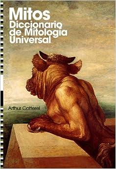 Mitos: Diccionario De Mitología Universal por Arthur Cotterell epub
