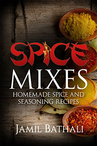 Spice Mixes: Recipes for Homemade Spice Blends and Seasonings Ring Blends