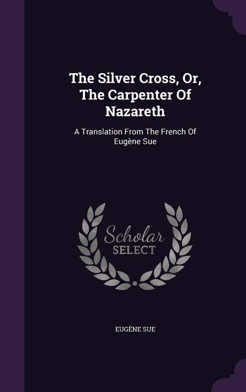 The Silver Cross or The Carpenter of Nazareth
