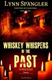 Whiskey Whispers of the Past, Lynn Spangler, 1493726811