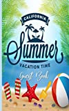 Guest Book: California Summer Vacation Time Logbook For Home Rental Property, Airbnb, B&B; Visitors Guests Renters Notebook; Bread & Breakfast, ... Beach Cottage Homes; Record Lasting Memories