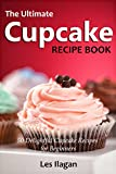 Cupcake Recipes: The Ultimate Cupcake Recipe Book: 50 Delightful Cupcake Recipes for Beginners