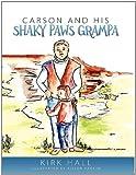 Carson and His Shaky Paws Grampa, Kirk Hall, 1613140096