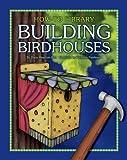 Building Birdhouses, Dana Meachen Rau, 1610806522