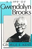 A Life of Gwendolyn Brooks