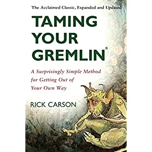 Taming Your Gremlin: A Surprisingly Simple Method for Getting Out of Your Own Way 5