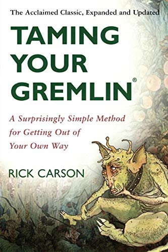 Taming Your Gremlin: A Surprisingly Simple Method for Getting Out of Your Own Way 1