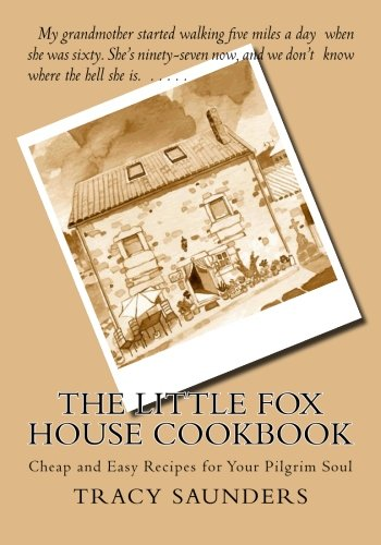 The Little Fox House Cookbook: Cheap and Easy Recipes for Your Pilgrim Soul