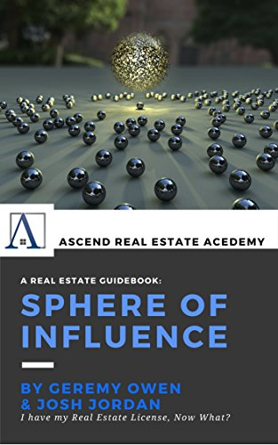 Download PDF Sphere of Influence - I Have My Real Estate License, Now What?