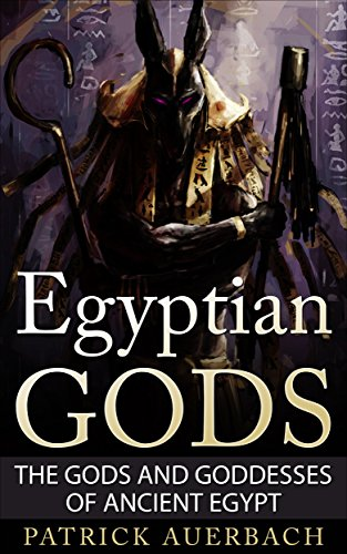 Egyptian Gods: The Gods and Goddesses of Ancient Egypt (Egyptian Gods, Ancient Egypt)]()
