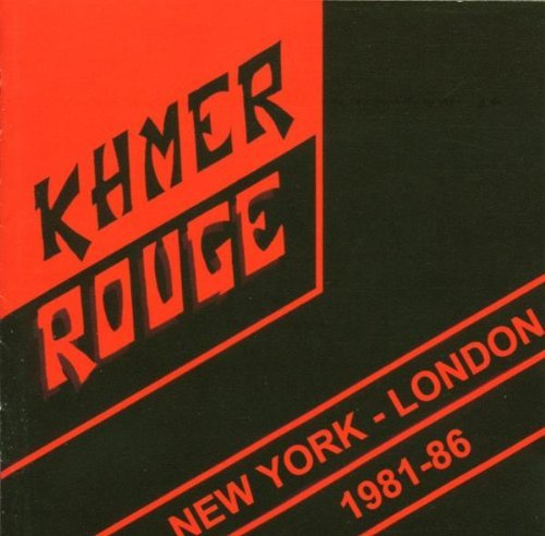 - New York-London 1981-1986 by Khmer Rouge (2004-10-11)