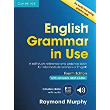 English Grammar in Use Book With Answers and Interactive Ebook. Self-Study Reference and Practice Book for Intermediate Learners of English