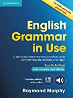 English Grammar in Use Book: A Self-Study Reference and Practice Book for Intermediate Learners of English: With Answers