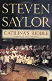 Catilina's Riddle: A Novel of Ancient Rome (Novels of Ancient Rome), Steven Saylor, 0312385293