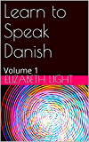Learn to Speak Danish: Volume 1