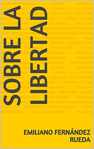 Sobre la libertad eBook: Emiliano Fernández Rueda: Amazon.com.mx: Tienda Kindle