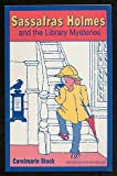 Sassafras Holmes and the Library Mysteries, Carolmarie Stock, 0913853186