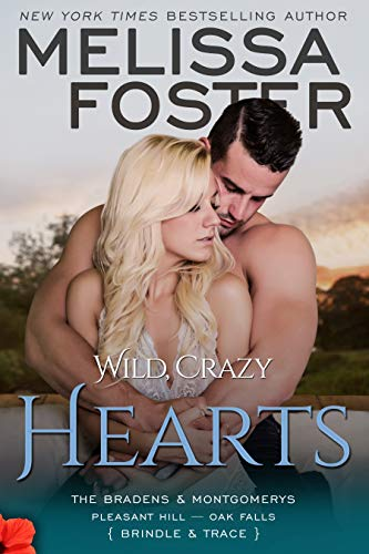 Wild, Crazy Hearts (The Bradens & Montgomerys: Pleasant Hill - Oak Falls Book ()