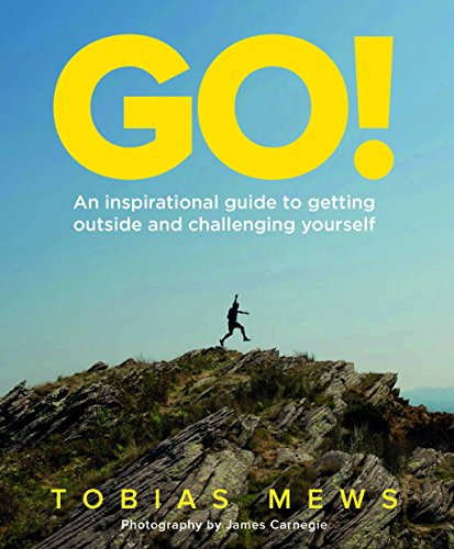 GO!: An inspirational guide to getting outside and challenging yourself: Create your own amazing race challenges ()