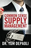 img - for Common Sense Supply Management: Tales From The Supply Chain Trenches book / textbook / text book