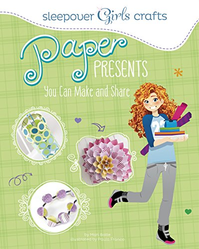 Paper Presents You Can Make and Share (Sleepover Girls -