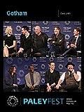 Gotham: Cast at PaleyFest