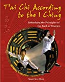 T'ai Chi According to the I Ching, Stuart Alve Olson and Stuart Olson, 0892819448