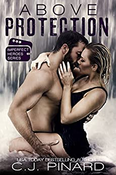 Above Protection (Imperfect Heroes Book 2) by [Pinard, C.J.]
