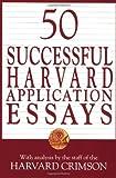 50 Successful Harvard Application Essays, Harvard Crimson Staff, 031220647X