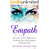 Empath : How to Thrive in Life as a Highly Sensitive - The Ultimate Guide to Understanding and Embracing Your Gift  (Empath Series Book 1)