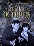 The Trail of the Octopus (Serial) Part 3 of 3: Episodes 11-15