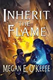 Inherit the Flame: Sands of Aransa Book Three (Scorched Continent)