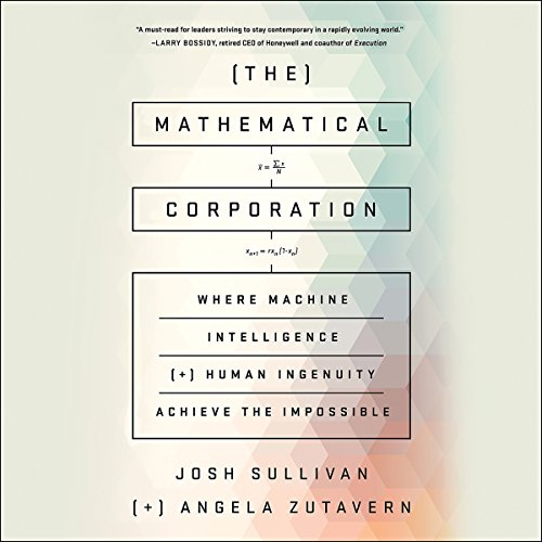 The Mathematical Corporation: Where Machine Intelligence and Human Ingenuity Achieve the Impossible