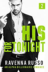 His for Tonight, Book 2: A Bad Boy Billionaire Romance (His for Tonight Series)