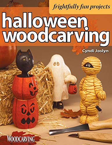 Halloween Woodcarving: Frightfully Fun Projects (Fox Chapel Publishing) Beginner-Friendly Step-by-Step Instructions, Photos, and Patterns for a Witch, a Mummy, a Black Cat, Trick-or-Treaters, and More ()