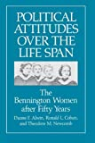 img - for Political Attitudes over the Life Span: The Bennington Women after Fifty Years (Life Course Studies) Paperback February 15, 1992 book / textbook / text book